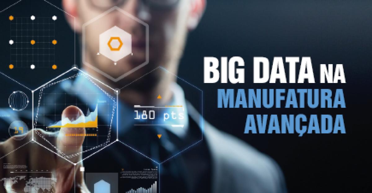 Big Data na Manufatura Avançada
