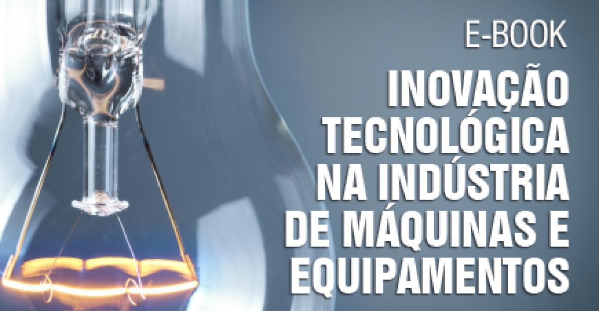 Inovação tecnológica na indústria de máquinas e equipamentos